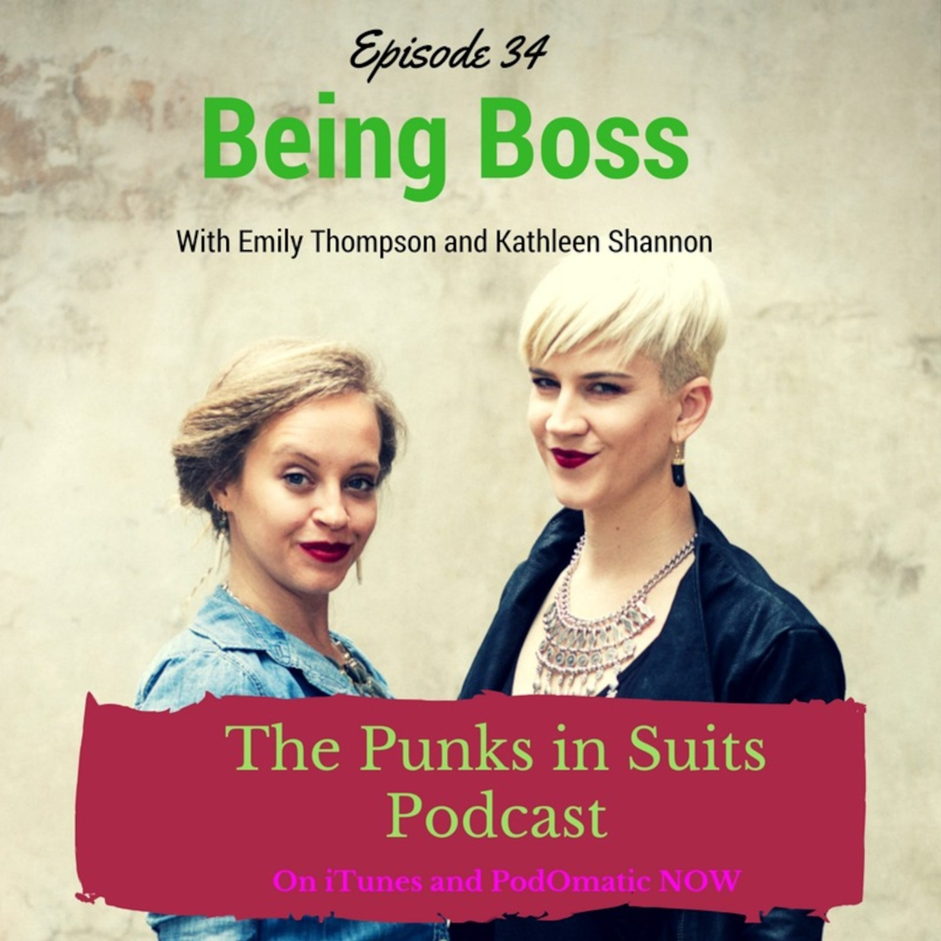 Episode 34: Being Boss - With Emily Thompson and Kathleen Shannon