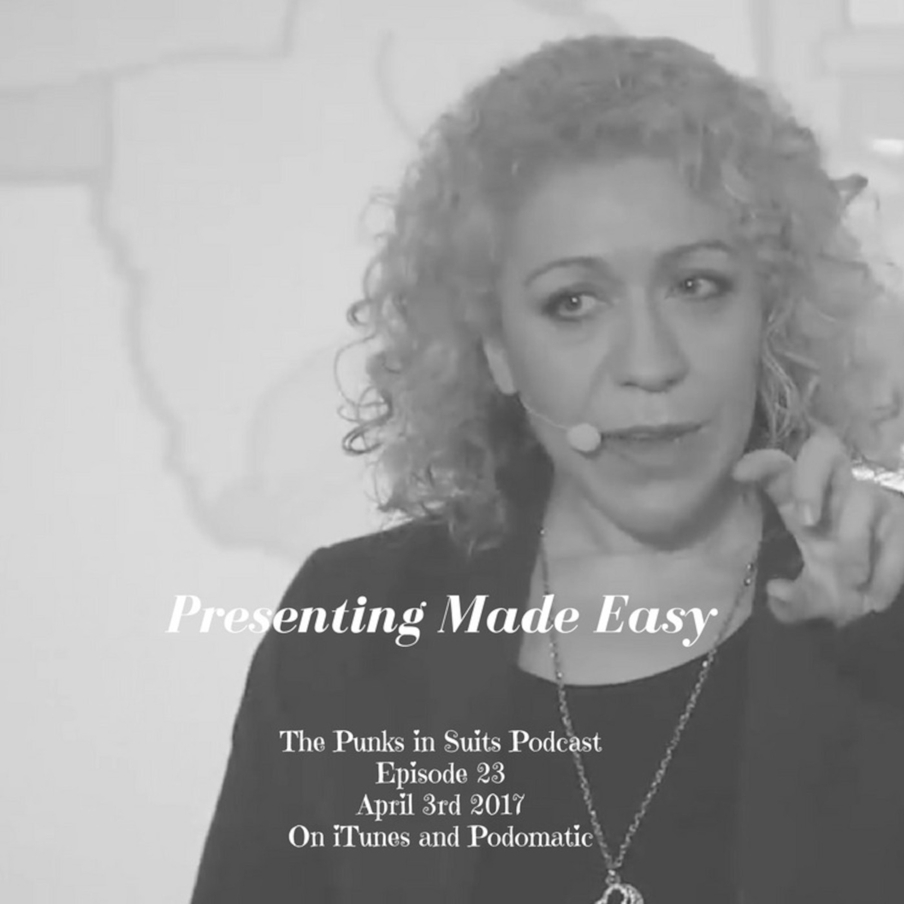 Episode 23: Presenting Made Easy