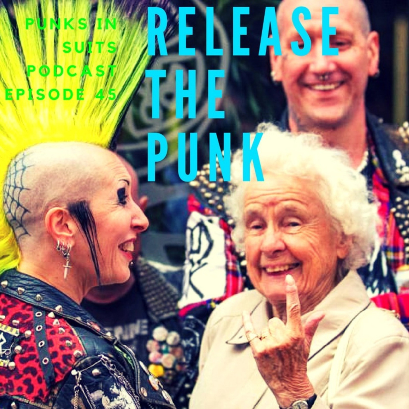 Episode 45: Release the Punk!
