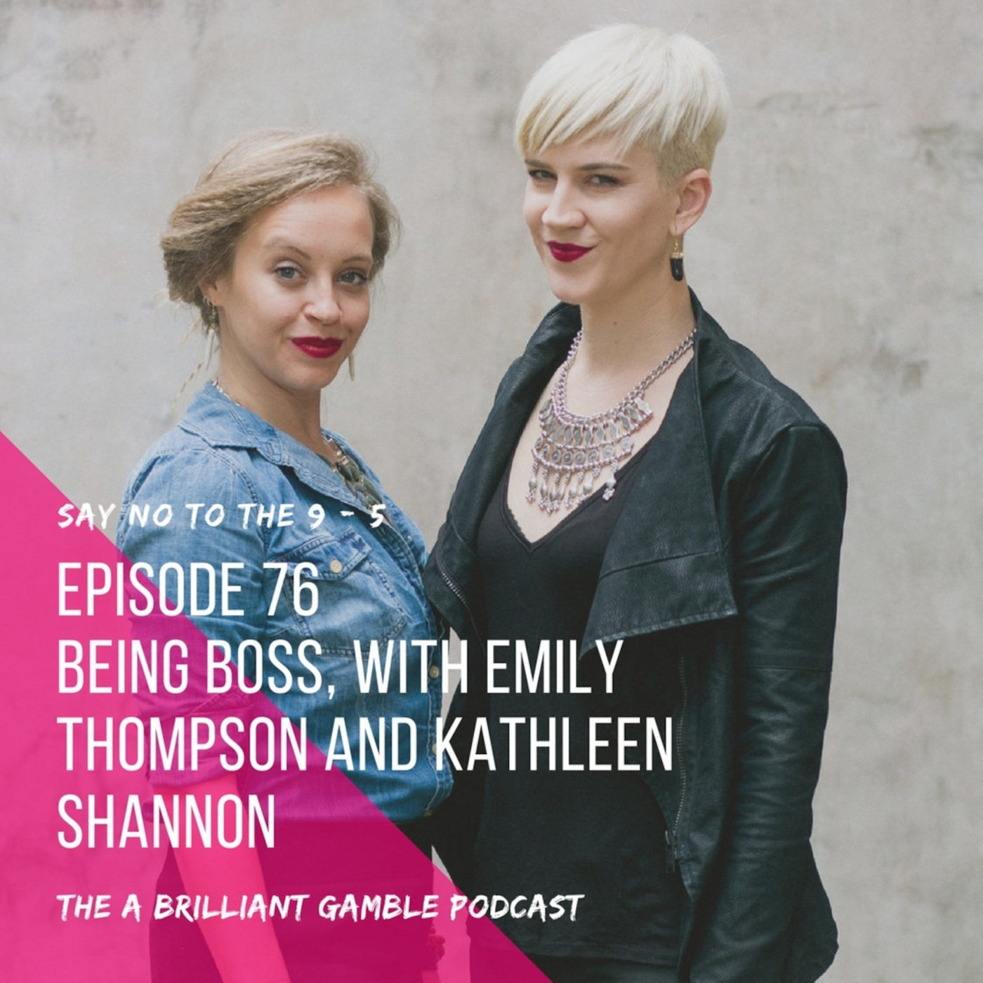 76 Being Boss with Emily Thompson and Kathleen Shannon