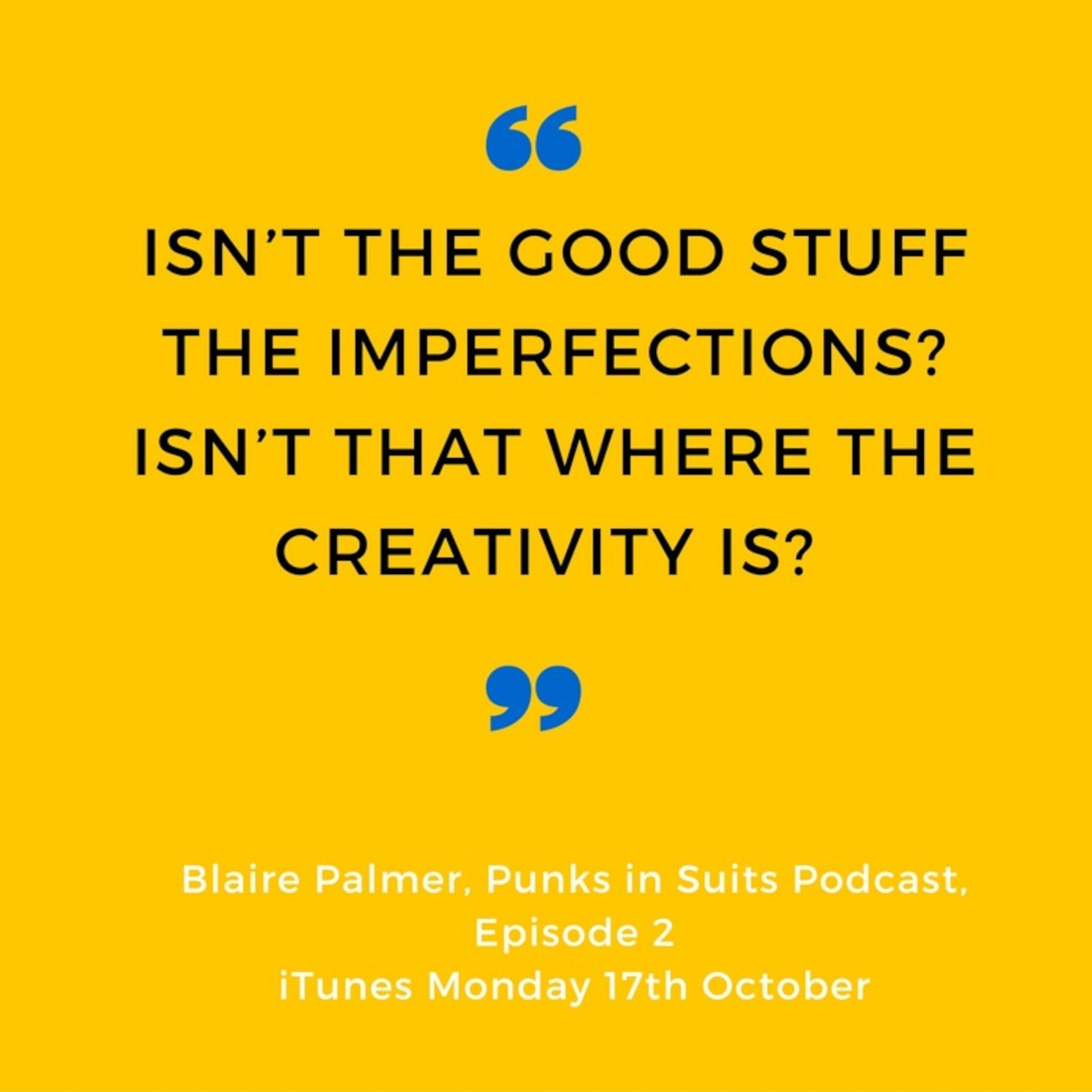 Episode 2: The Punks in Suits Podcast - Helping Leaders Work Out How to Lead in Fast Changing Times