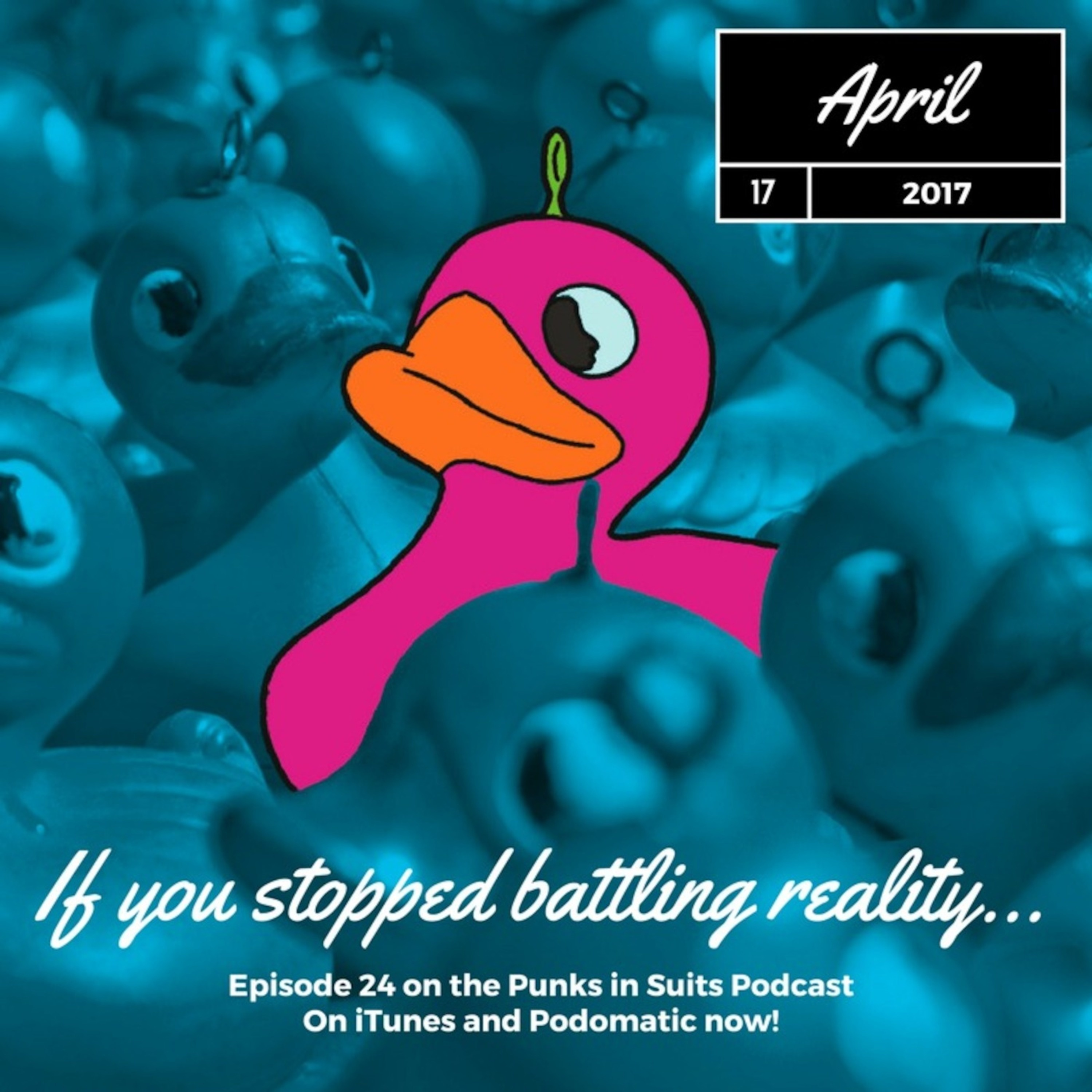 Episode 24: If you stopped battling reality...