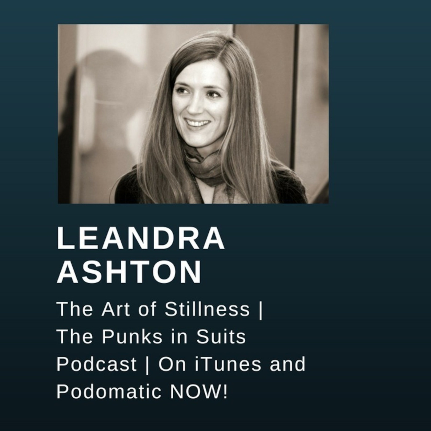 Episode 55: From the Archives - The Art of Stillness with Leandra Ashton