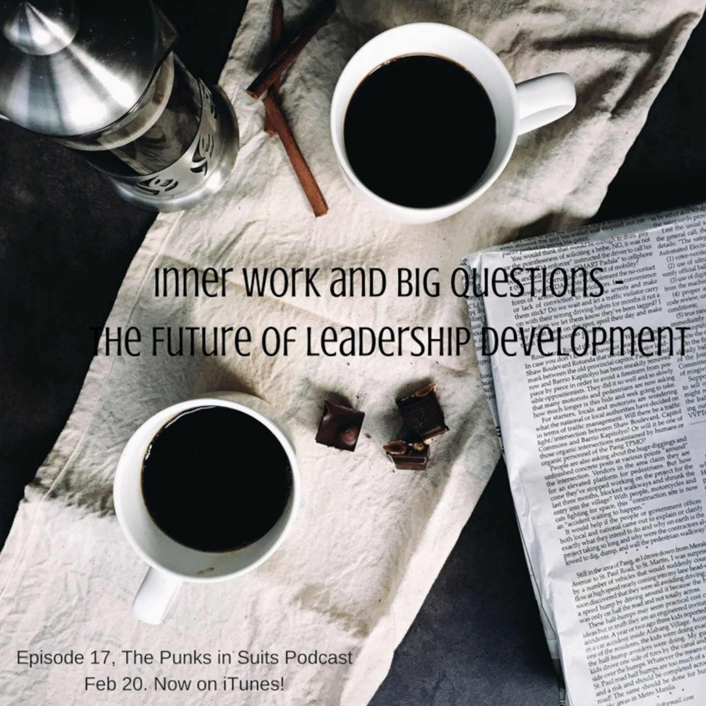 Episode 17: Inner Work and Big Questions - The Future of Leadership Development