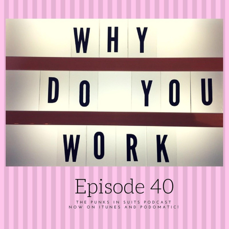 Episode 40: Why Do We Work?