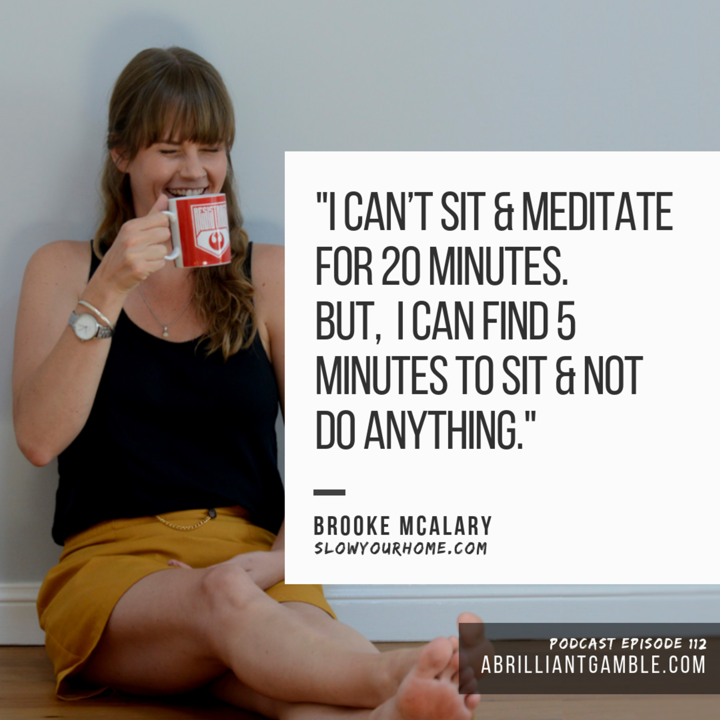 112 Slow Living, with Brooke McAlary
