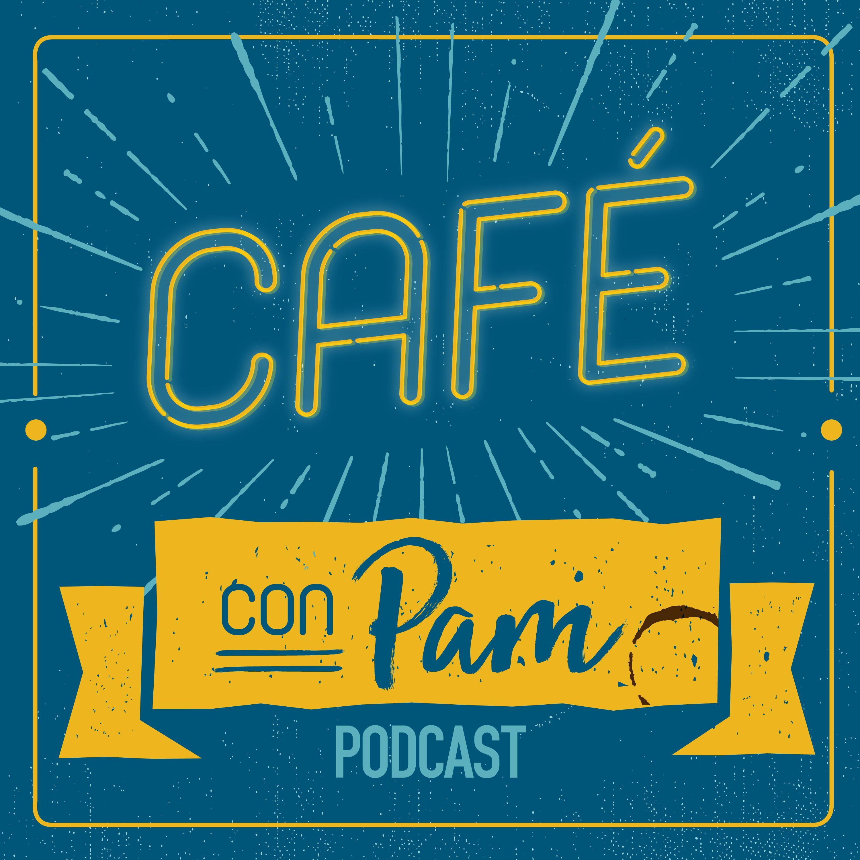 Cafe con Pam Podcast | Podbay