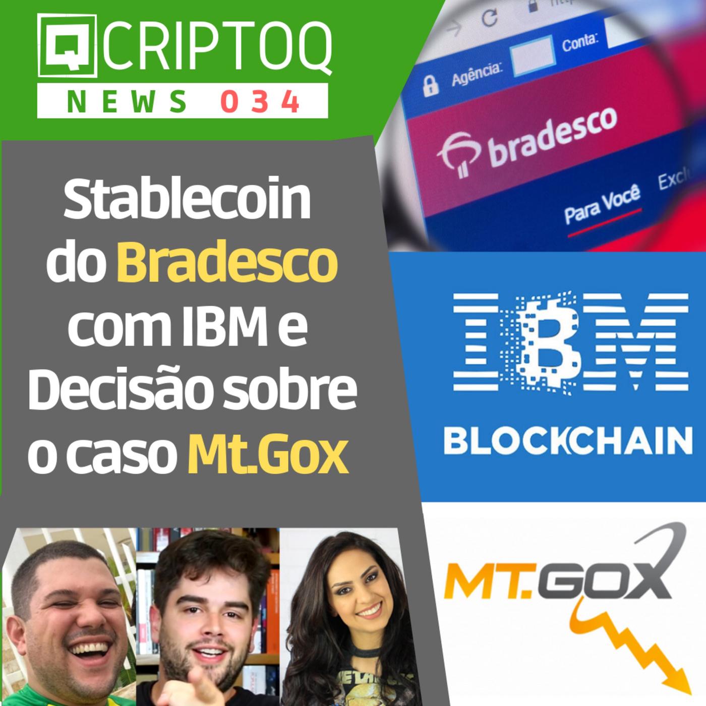 Stablecoin do Bradesco em parceria com IBM e Decisão sobre o caso Mt.Gox   CriptoQ News 034