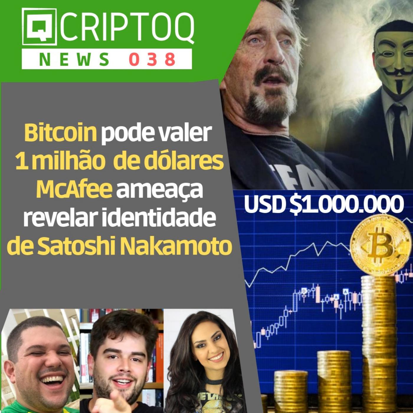 Bitcoin pode valer 1 milhão e McAfee ameaça revelar identidade de Satoshi Nakamoto