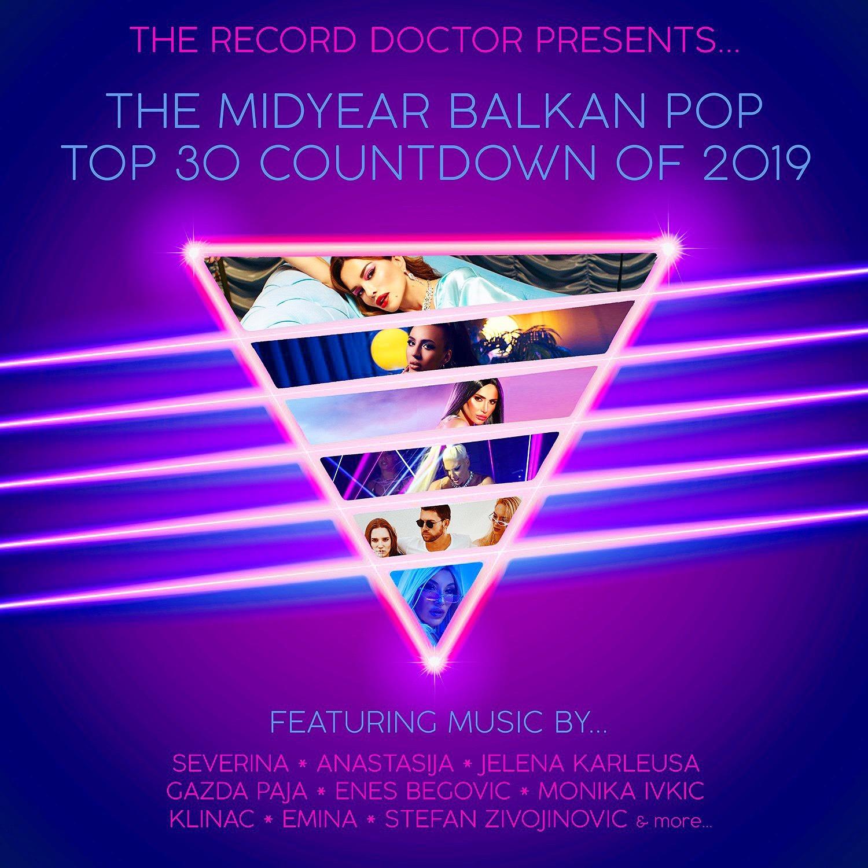 Episode 140 - Mid-year Balkan Top 30 Countdown of 2019