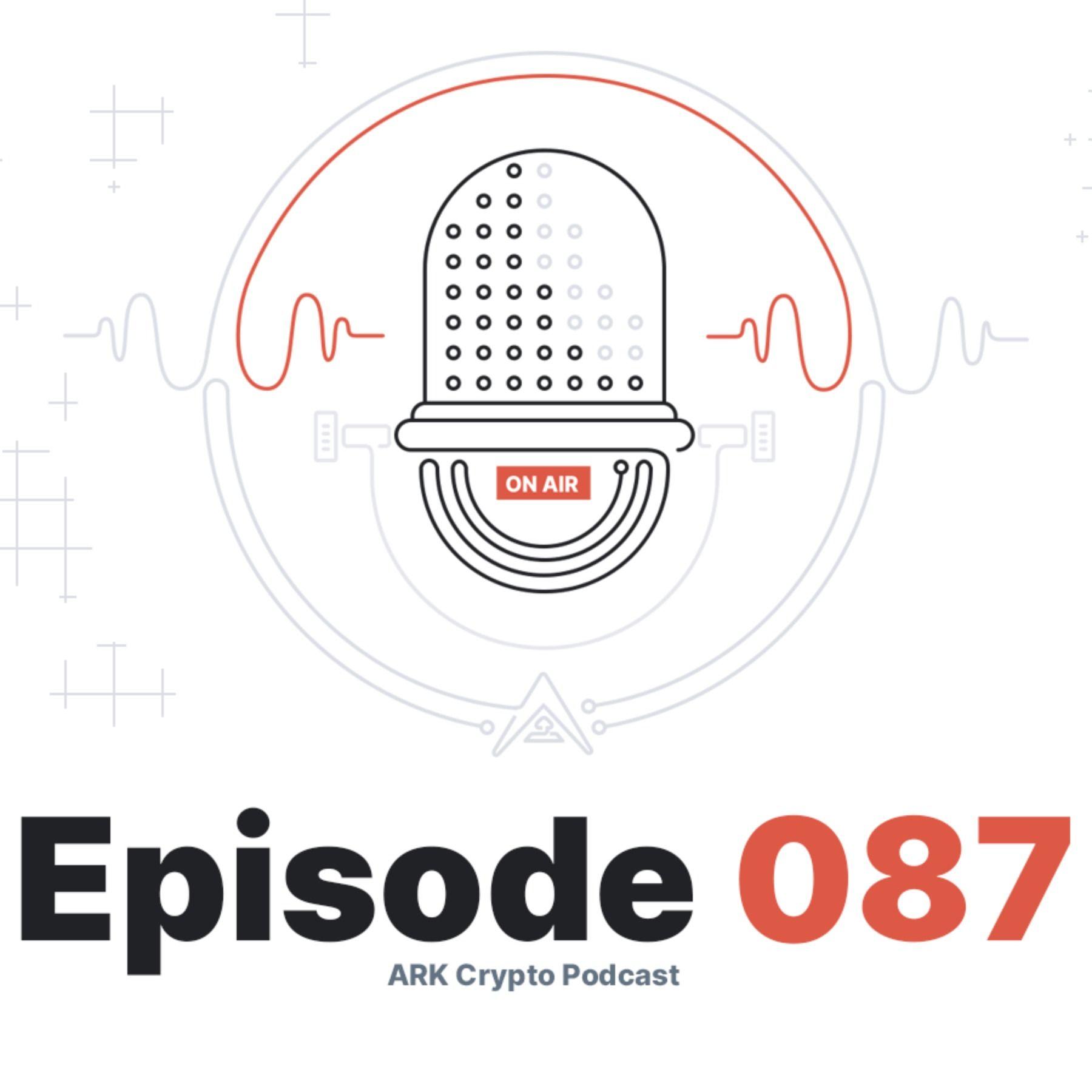 ARK Crypto Podcast #087 - ARK.io Monthly Update July 2020