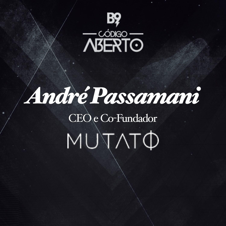 Andre Passamani, co-CEO e fundador, Mutato