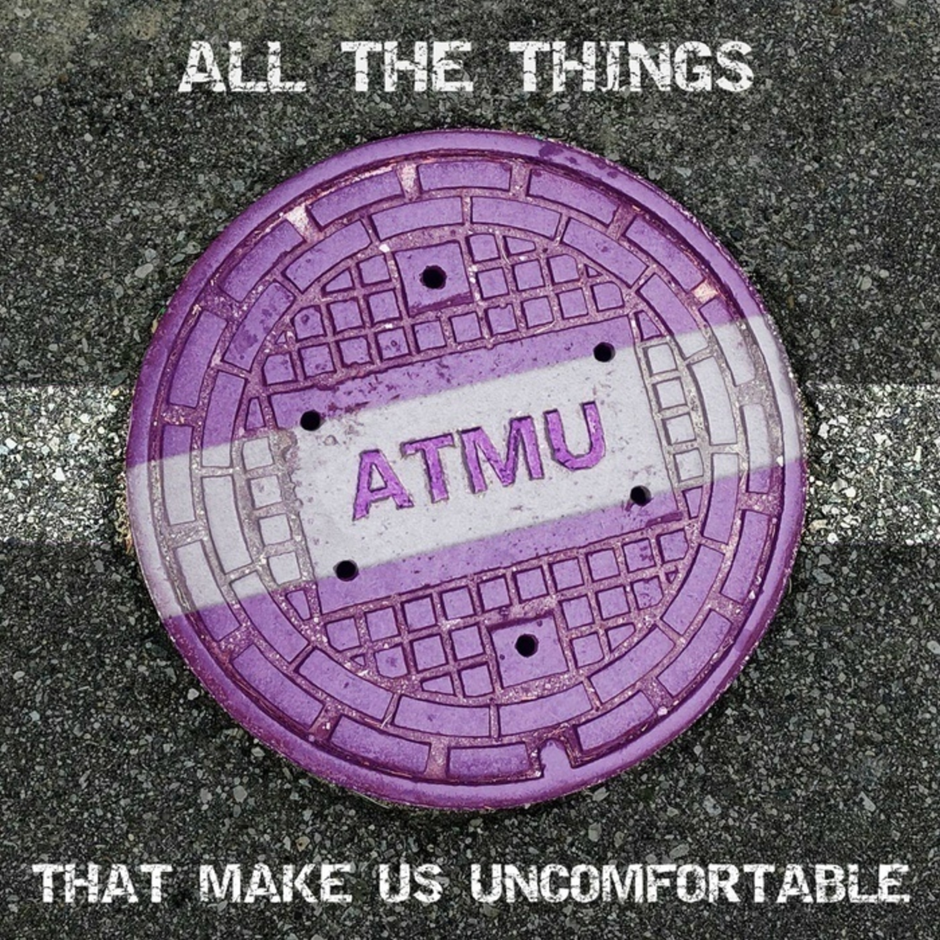 All The Things That Make Us Uncomfortable | Listen Free on