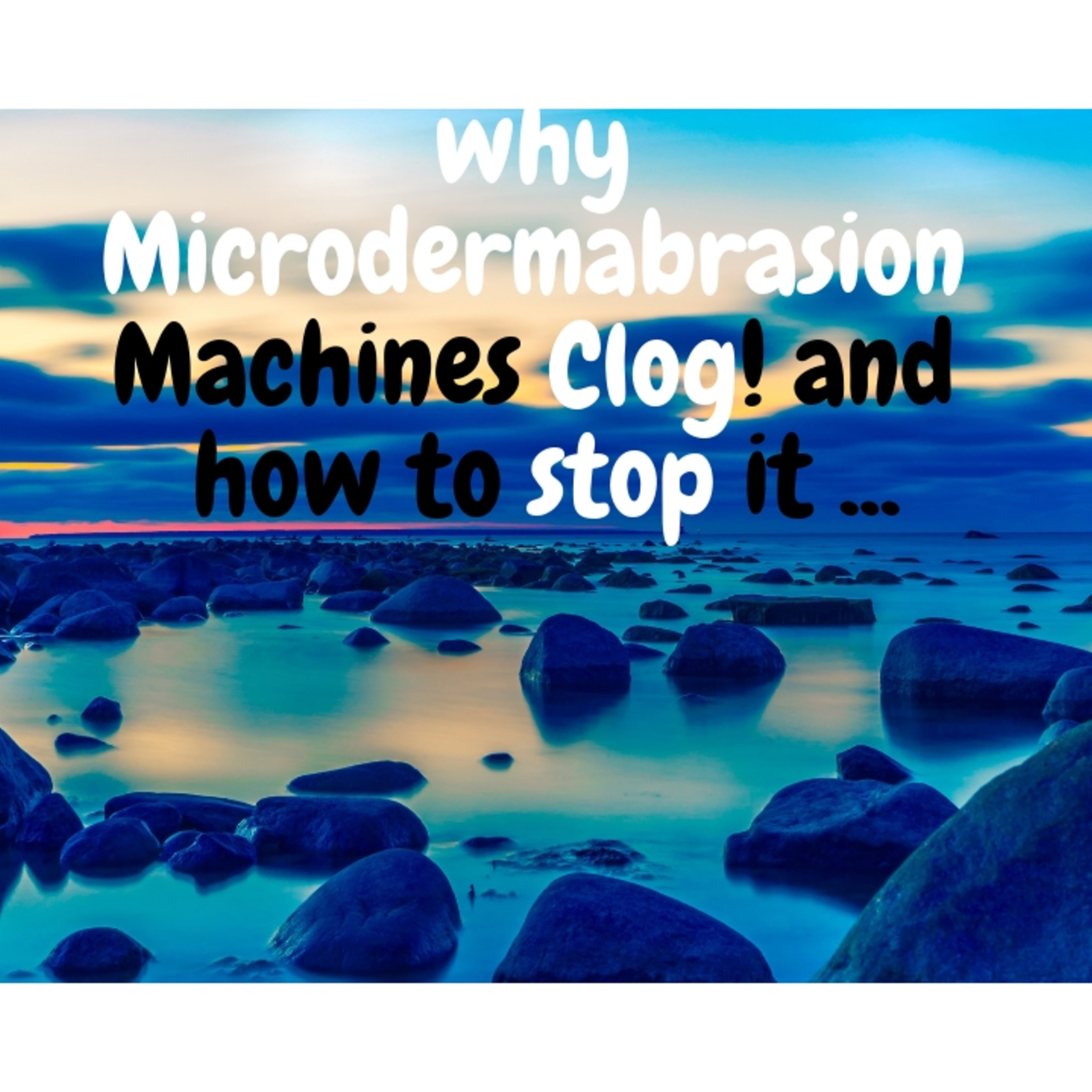 Episode 5 Why Microdermabrasion machines Clog