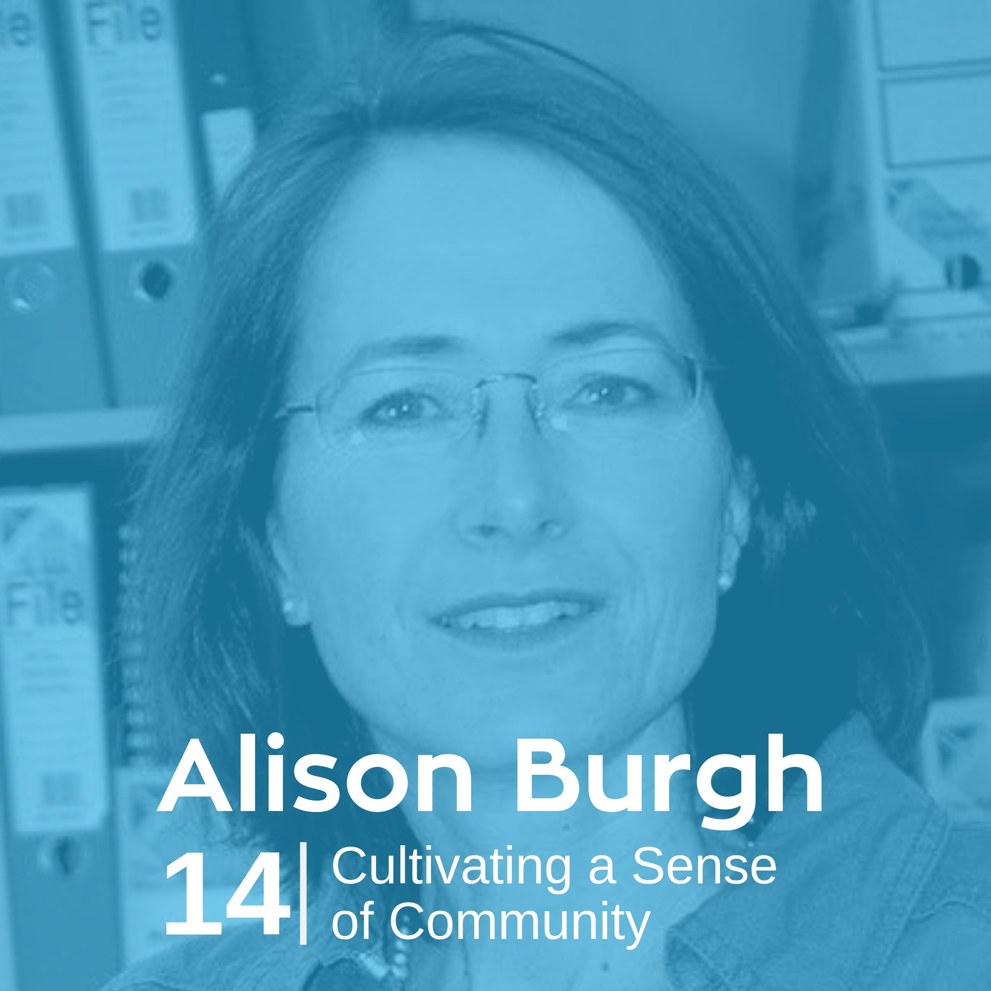Ep 14. Alison Burgh - Cultivating A Sense Of Community