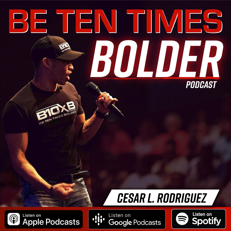 Be Ten Times Bolder