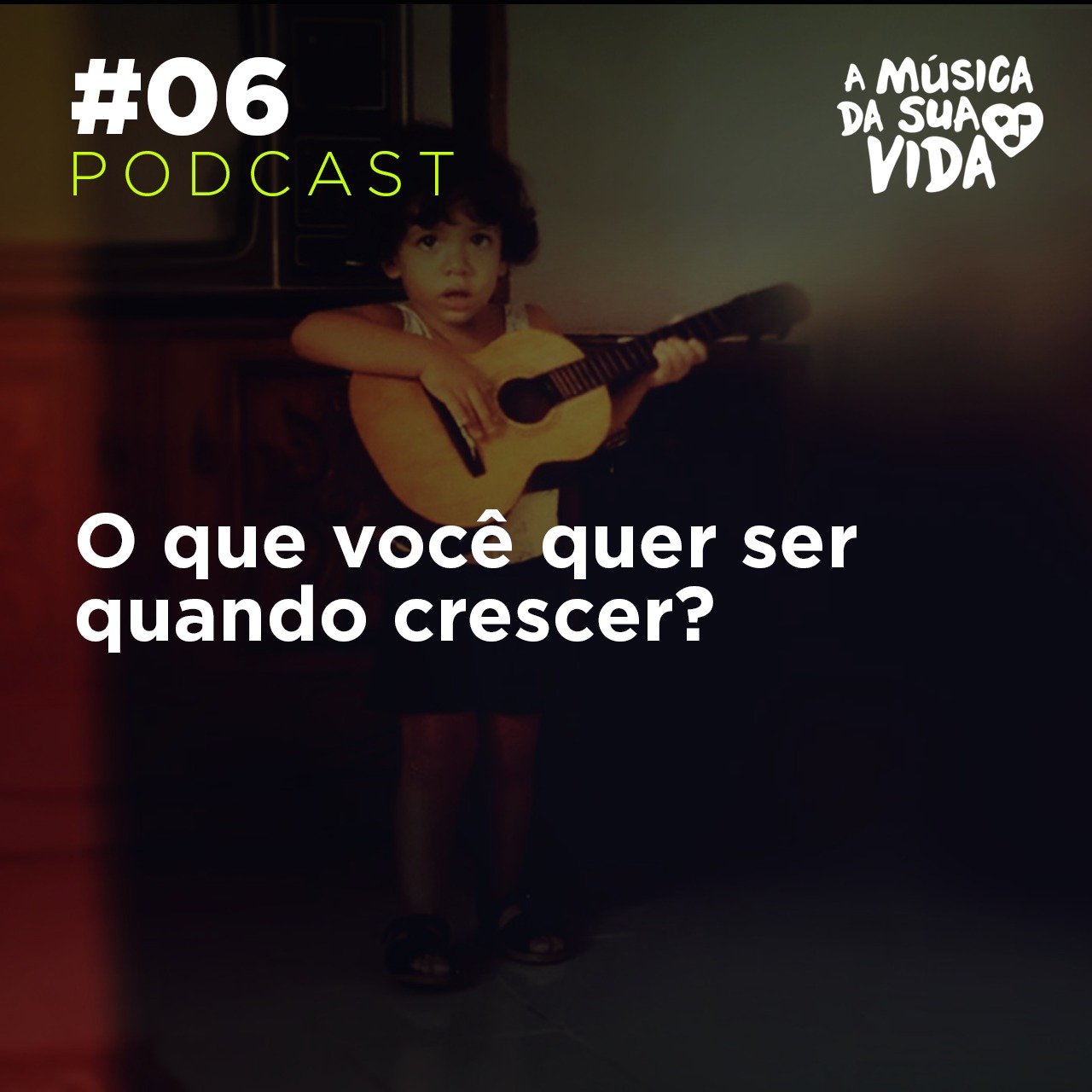 #06 - O que você quer ser quando crescer?