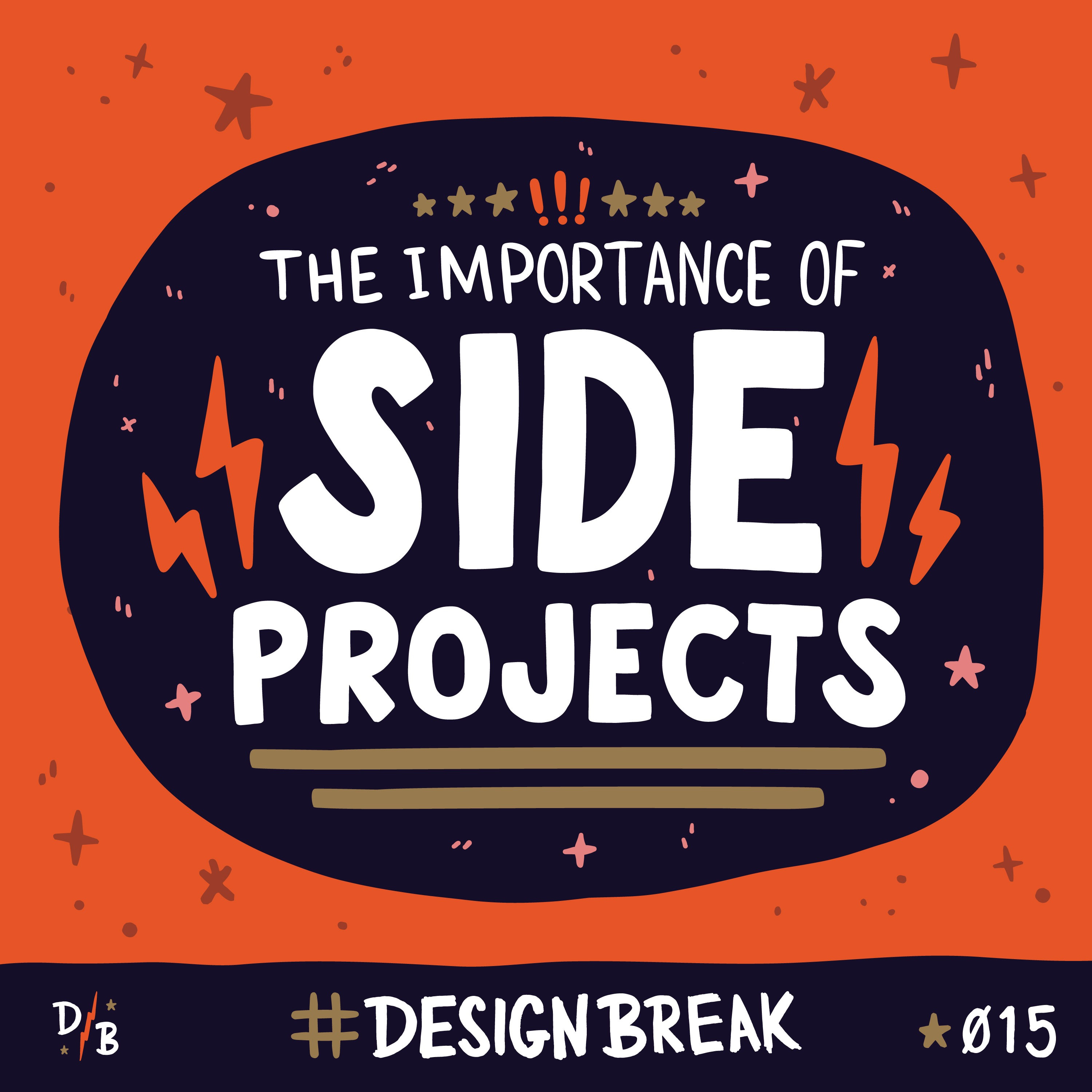 The Importance of Side Projects | 015