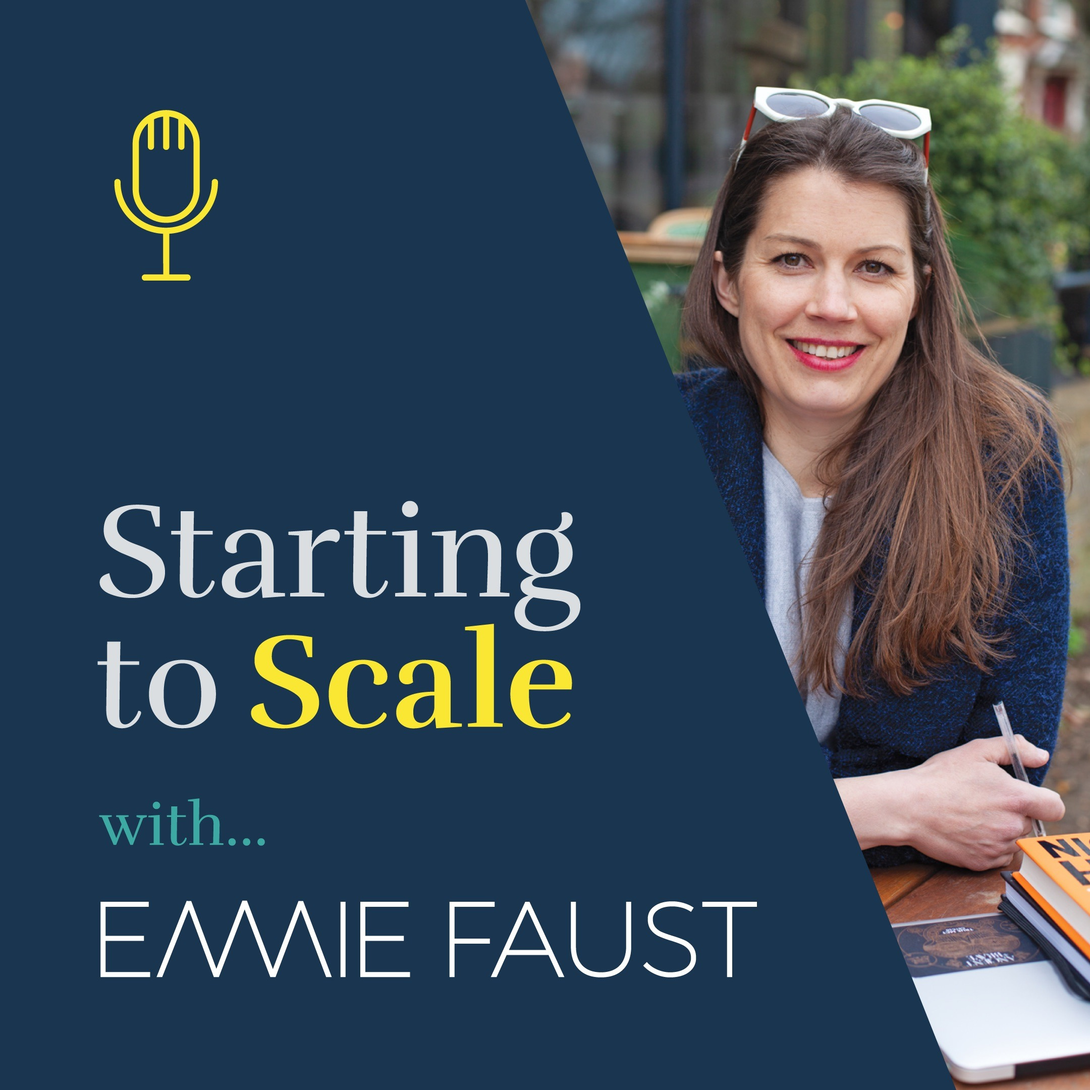 Starting to Scale with Emmie Faust