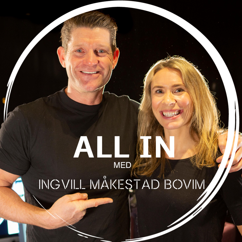 Ep. 26: ALL IN med Ingvill Måkestad Bovim