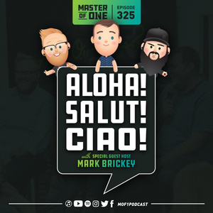 Episode 325: Aloha! Salut! Ciao! - with Special Guest Host Mark Brickey