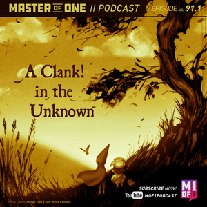 Episode 91.1: A Clank! in the Unknown