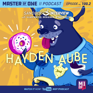 Episode 100.2: Sandbox Interview - with Illustrator, Designer, & Instructor Hayden Aube