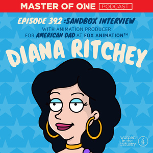 Episode 39.2: Sandbox Interview - with Animation Producer for American Dad! Diana Ritchey