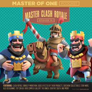 Episode 15.1: Master Clash Royale