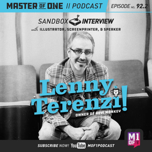 Episode 92.2: Sandbox Interview - with Illustrator, Screenprinter, & Speaker Lenny Terenzi