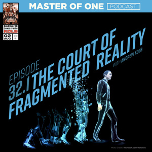 Episode 32.1: The Court of Fragmented Reality - with Andrew Kolb