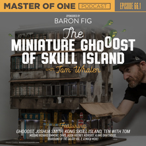 Episode 66.1: The Miniature Ghooost of Skull Island - with Tom Whalen