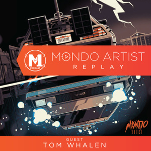 Mondo Artist Replay 4: Tom Whalen