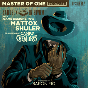 Episode 61.2: with Game Designer Mattox Shuler