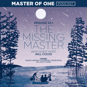 Episode 33.1: The Missing Master