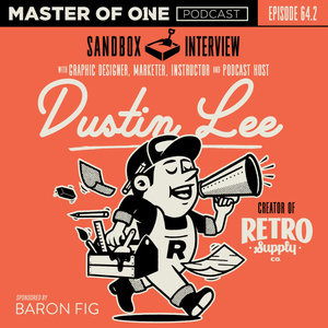 Episode 64.2: Sandbox Interview - with Graphic Designer, Marketer, Instructor & Creator of Retro Supply Co. Dustin Lee