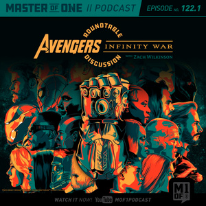 Episode 122.1: Roundtable Discussion - Infinity War with Zach Wilkinson