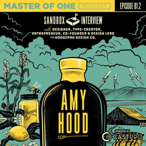 Episode 81.2: Sandbox Interview - with Co-Founder & Design Lead for Hoodzpah Design Co. Amy Hood