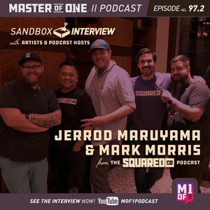 Episode 97.2: Sandbox Interview With SquaredCo Podcast Hosts Mark Morris and Jerrod Maruyama