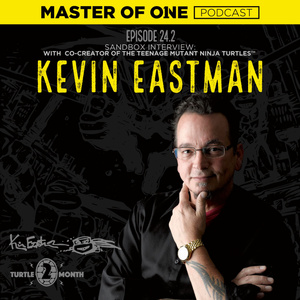 Episode 24.2: Sandbox Interview - with Co-creater of the Teenage Mutant Ninja Turtles™ Kevin Eastman