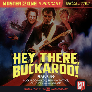 Episode 118.1: Hey There Buckaroo!