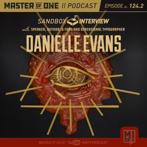 Episode 124.2: Sandbox Interview with Speaker, Author, and Food & Dimensional Artist Danielle Evans