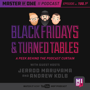 Episode 100.1: Black Fridays & Turned Tables