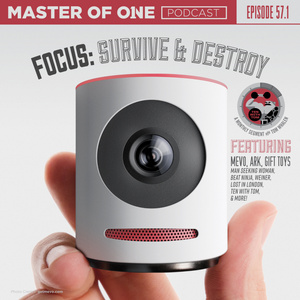 Episode 57.1: Focus: Survive & Destroy