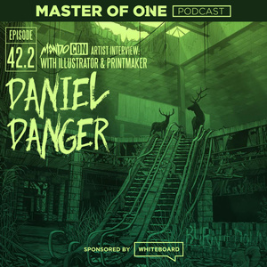 Episode 42.2: MondoCon Artist Interview: with Illustrator & Printmaker Daniel Danger