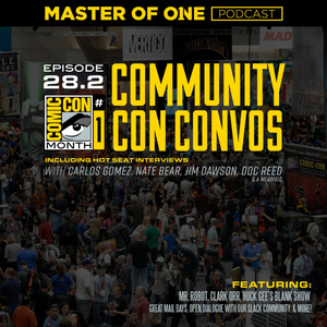 Episode 28.2: Community Con Convos - with Hot Seat Interviews