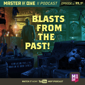 Episode 99.1: Blasts From the Past!