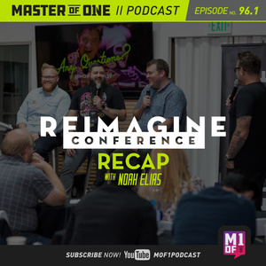Episode 96.1: Reimagine Conference Recap with Noah Elias