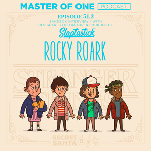Episode 51.2: Sandbox Interview – with Founder of Slaptastick Rocky Roark