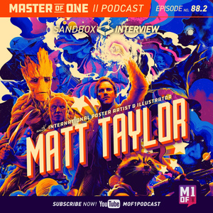 Episode 88.2:  Sandbox Interview - with International Poster Artist & Illustrator Matt Taylor
